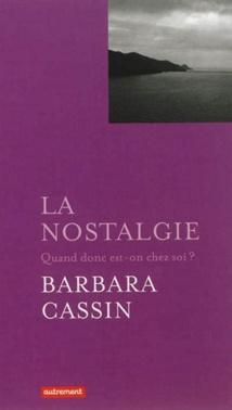 Barbara Cassin et la Nostalgie
